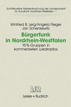 Bürgerfunk in Nordrhein-Westfalen - Lerg, Winfried B.; Rieger, Angela; Schenkewitz, Jan