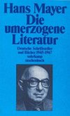 Deutsche Literatur nach zwei Weltkriegen 1945 - 1985
