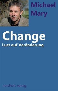 Change - Mary, Michael; Nordholt, Henny