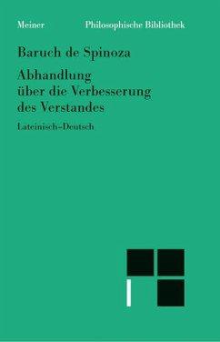 Abhandlung über die Verbesserung des Verstandes - Spinoza, Benedictus (Baruch) de