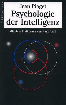 Psychologie der Intelligenz - Piaget, Jean