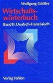 Wirtschaftswörterbuch 2. Deutsch - Französisch