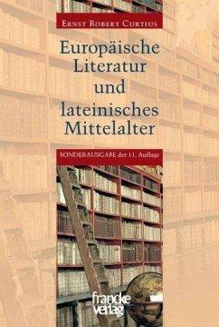 Europäische Literatur und lateinisches Mittelalter - Curtius, Ernst Robert
