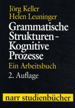 Grammatische Strukturen, Kognitive Prozesse - Keller, Jörg; Leuninger, Helen
