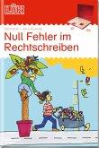 LÜK. Deutsch - ab 3. Klasse: Null Fehler im Rechtschreiben