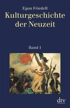 Kulturgeschichte der Neuzeit Bd.1 - Friedell, Egon