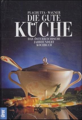 die gute küche von ewald plachutta; christoph wagner - buch ... - Plachutta Die Gute Küche