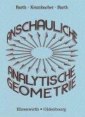 Anschauliche Analytische Geometrie