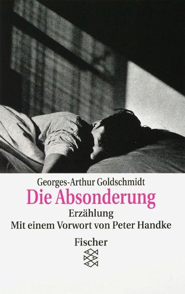 """Georges-Arthur Goldschmidt """"Die Absonderung"""""""