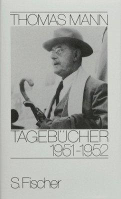 Tagebücher 1951-1952 / Tagebücher - Mann, Thomas Mann, Thomas