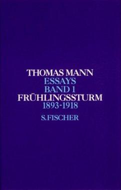 Frühlingssturm / Essays Bd.1 - Mann, Thomas Mann, Thomas