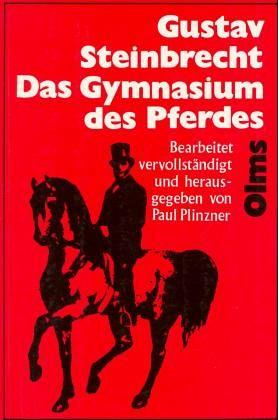 Das Gymnasium des Pferdes - Steinbrecht, Gustav