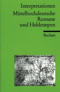 Interpretationen: Mittelhochdeutsche Romane und Heldenepen