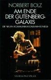 Am Ende der Gutenberg - Galaxis