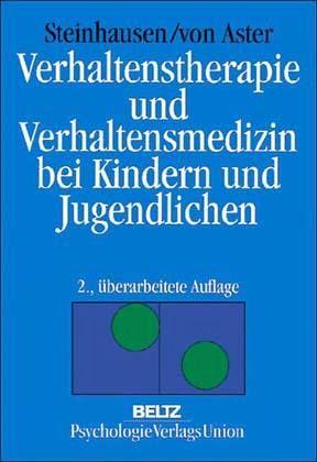 Verhaltenstherapie und Verhaltensmedizin bei Kindern und Jugendlichen - Steinhausen, Hans-Christoph; Aster, Michael von