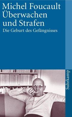 Überwachen und Strafen - Foucault, Michel