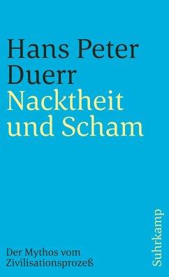Der Mythos vom Zivilisationsprozeß 1. Nacktheit und Scham - Duerr, Hans Peter