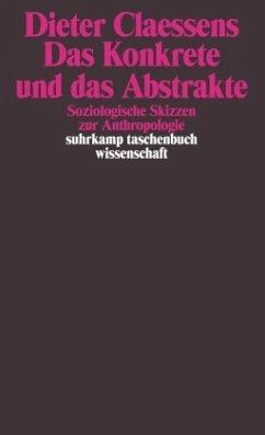 Das Konkrete und das Abstrakte - Claessens, Dieter