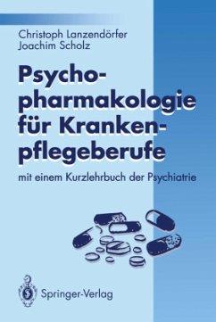 Psychopharmakologie für Krankenpflegeberufe - Lanzendörfer, Christoph; Scholz, Joachim