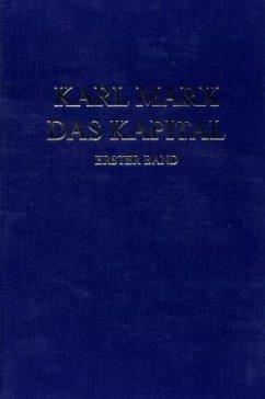 Das Kapital 1. Kritik der politischen Ökonomie - Marx, Karl