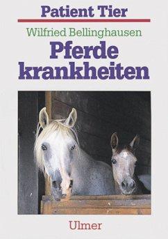 Pferdekrankheiten - Bellinghausen, Wilfried