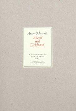 Abend mit Goldrand / Werke, Bargfelder Ausgabe, Werkgr.4 Bd.3 - Schmidt, Arno