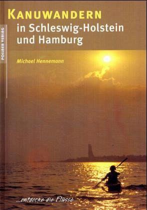 Kanuwandern in Schleswig-Holstein und Hamburg - Hennemann, Michael