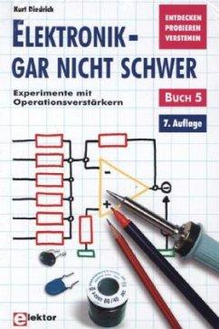 Elektronik - gar nicht schwer 05. Experimente mit Operationsverstärkern - Schommers, Adrian