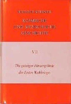 Die geistigen Hintergründe des Ersten Weltkrieges - Steiner, Rudolf
