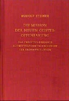 Die Mission der neuen Geistesoffenbarung - Steiner, Rudolf