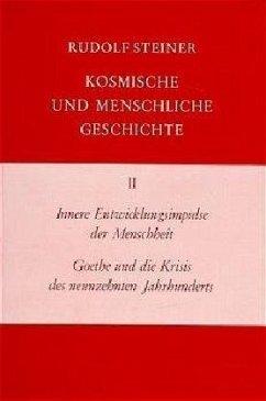 Innere Entwicklungsimpulse der Menschheit, Goethe und die Krisis des neunzehnten Jahrhunderts / Kosmische und menschliche Geschichte Bd.2 - Steiner, Rudolf