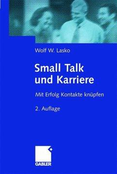 Small Talk und Karriere - Lasko, Wolf W.