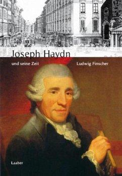 Große Komponisten und ihre Zeit. Joseph Haydn und seine Zeit - Finscher, Ludwig