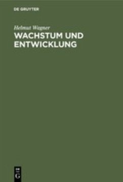 Wachstum und Entwicklung - Wagner, Helmut