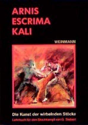 Arnis, Escrima, Kali - Siebert, Gunnar