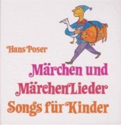 Märchen Und Märchenlieder, Songs Für Kinder Von Hans Poser