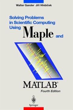 Solving Problems in Scientific Computing Using Maple and MATLAB® - Gander, Walter; Hrebicek, Jiri