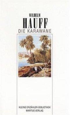 Die Karawane - Hauff, Wilhelm