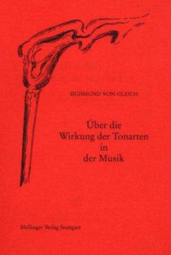 Über die Wirkung der Tonarten in der Musik - Gleich, Sigismund von