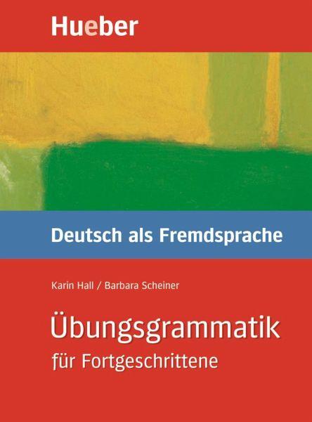 bungsgrammatik deutsch als fremdsprache f r fortgeschrittene von karin hall barbara scheiner. Black Bedroom Furniture Sets. Home Design Ideas