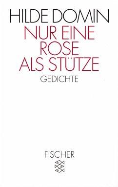 Nur eine Rose als Stütze - Domin, Hilde