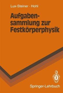 Aufgabensammlung zur Festkörperphysik - Lux-Steiner, Martha C.; Hohl, Heinrich H.