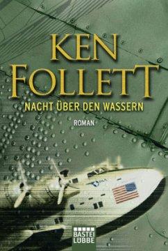 Nacht über den Wassern - Follett, Ken