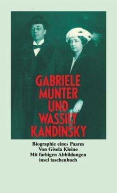 Gabriele Münter und Wassily Kandinsky. Biographie eines Paares - Kleine, Gisela