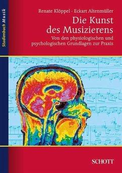 Die Kunst des Musizierens - Klöppel, Renate; Altenmüller, Eckart