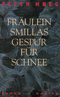 Fräulein Smillas Gespür für Schnee - Høeg, Peter