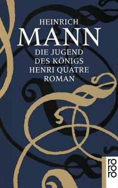 Die Jugend des Königs Henri Quatre - Mann, Heinrich