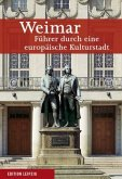 Weimar. Führer durch eine europäische Kulturstadt
