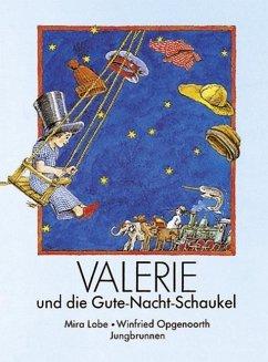 Valerie und die Gute-Nacht-Schaukel - Lobe, Mira; Opgenoorth, Winfried