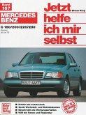 Mercedes-Benz C 180, C 200, C 220, C 280 Benziner (ab Juni '93) / Jetzt helfe ich mir selbst Bd.167